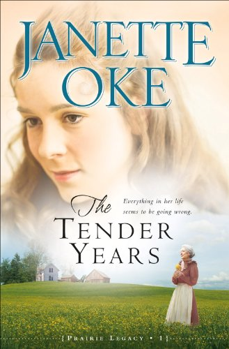 The Tender Years (Prairie Legacy Book #1) by [Oke, Janette]