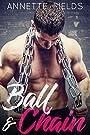 Ball & Chain: A Second Chance Romance (Small Town Bad Boys Book 1)