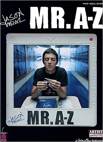 Amazon Com Jason Mraz Mr A Z Piano Vocal Guitar 9781575608556 Mraz Jason Books