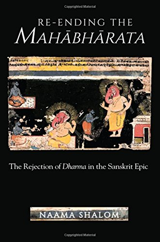 Re-Ending the Mahabharata: The Rejection of Dharma in the Sanskrit Epic (SUNY Series in Hindu Studies)
