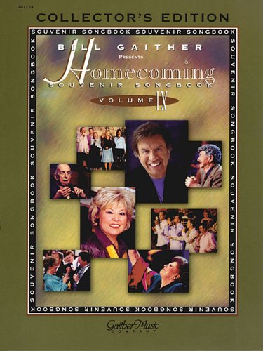 Bill Gaither Presents The Homecoming Souvenir Songbook, Volume 9: Collector's Edition