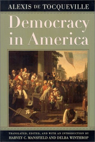 Democracy in America: Translated, Edited, and With an Introduction by Harvey C. Mansfield and Delba Winthrop