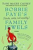 Bobbie Faye's (Kinda, Sorta, Not Exactly) Family Jewels, Toni McGee Causey, 0312354509