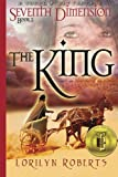 Seventh Dimension - The King, Book 2: A Young Adult Fantasy (Volume 2)