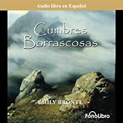 Cumbres Borrascosas (Wuthering Heights) (Dramatized)