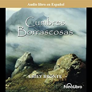 Cumbres Borrascosas (Wuthering Heights) (Dramatized) Audiobook
