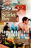 The Scarlet Boy, Tom Wakefield and Patrick Gale, 1852425822