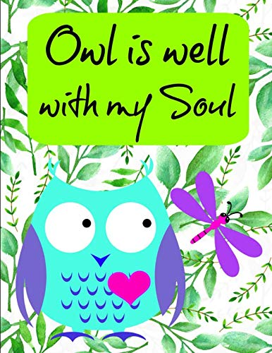 Owl is well with my Soul: Bible verses gratitude Journal diary notebook (Owls Well)