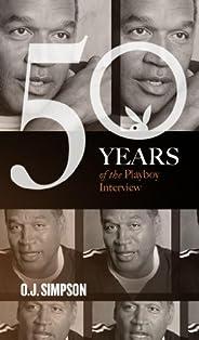 O.J. Simpson: The Playboy Interviews (Singles Classic) (50 Years of the Playboy Interview)