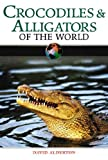 Crocodiles and Alligators of the World, David Alderton, 0816057141