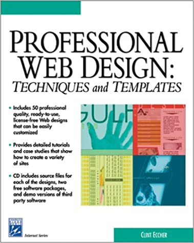 Professional Web Design Techniques And Templates With Cd Rom Charles River Media Internet Web Design Eccher Clint 9781584500667 Amazon Com Books