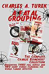 A Fatal Grouping (A Charlie Komensky Collection)