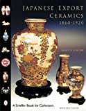 Japanese Export Ceramics, Nancy N. Schiffer, 0764310437