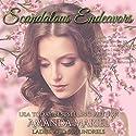 Scandalous Endeavors: Ladies and Scoundrels, Book 1 Audiobook by Amanda Mariel Narrated by Stevie Zimmerman