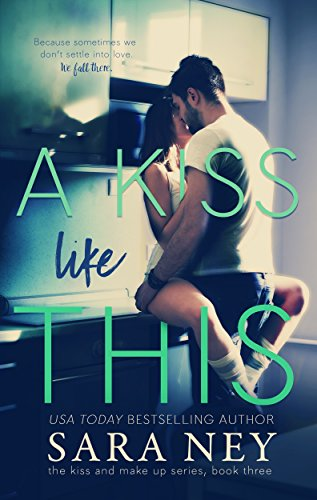 A Kiss Like This (The Kiss And Make Up Series Book 3) (Best Way To Give A Girl An Orgasm)