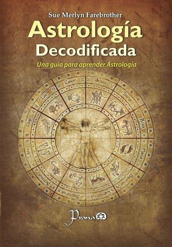 Astrologia decodificada: Una guia paso a paso para aprender Astrologia (Spanish Edition) [Sue Merlyn Farebrother] (Tapa Blanda)