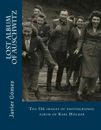 Lost album of Auschwitz: The 116 images of photographic album of Karl - Javier Gomez