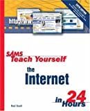 Teach Yourself the Internet in 24 Hours, Ned Snell, 0672325071