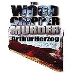 The Woodchipper Murder   Arthur Herzog III
