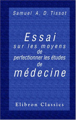 Essai sur les moyens de perfectionner les études de médecine (French Edition) ebook