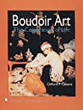 img - for Boudoir Art: The Celebration of Life (Schiffer Book for Collectors) by Clifford P Catania (1994-08-01) book / textbook / text book