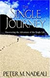 The Single Journey, Peter M. Nadeau, 1597550329