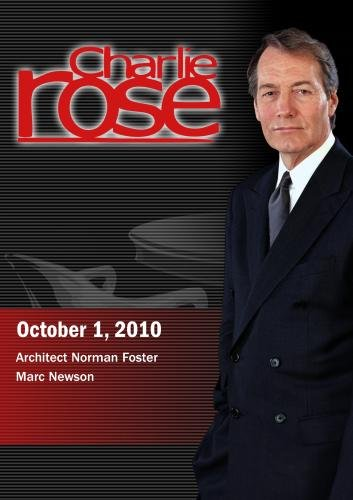 Charlie Rose -Architect Norman Foster / Marc Newson (October 1, 2010)