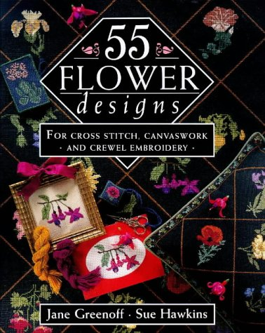 55 Flower Designs: For Cross Stitch, Canvaswork and Crewel E
