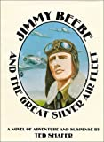 Jimmy Beebe and the Great Silver Air Fleet, Ted Shafer, 0960240012