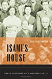 Isami's House - Three Centuries of a Japanese Family, Gail Lee Bernstein, 0520246977