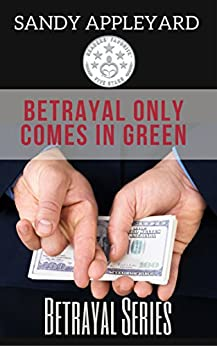 Betrayal Only Comes in Green (Betrayal Series Book 2) by [Appleyard, Sandy]