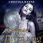 Claimed by the Elven King | Cristina Rayne