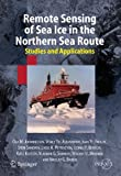img - for Remote Sensing of Sea Ice in the Northern Sea Route: Studies and Applications (Springer Praxis Books) book / textbook / text book