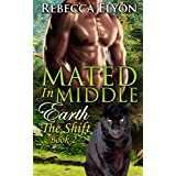 MENAGE SHIFTER SHORT STORY: MATED IN MIDDLE EARTH: The Shift  (Paranormal Tiger Shapeshifter Series) (New Adult College Contemporary Romance)