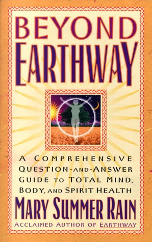 Beyond Earthway: A Comprehensive Question-and-Answer Guide to Total Mind, Body, and Spirit Health pdf