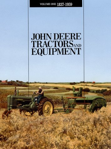 John Deere Tractors and Equipment, Vol. 1: (John Deere Classic Tractors)
