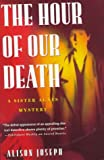 The Hour of Our Death, Alison Joseph, 031215142X