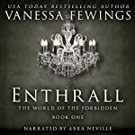 Enthrall : Enthrall Sessions, Book 1 | Vanessa Fewings