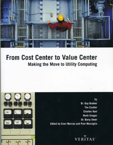 From Cost Center to Value Center (Making the Move to Utility Computing)