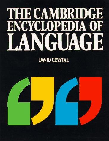 The Cambridge Encyclopedia of Language by Cambridge University Press
