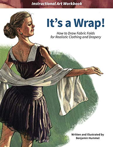 It's a Wrap!: How to Draw Fabric Folds for Realistic Clothing and ()