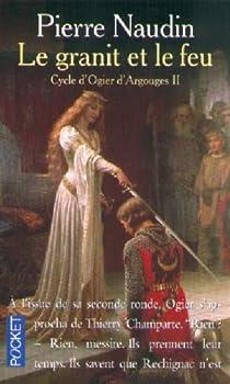 Cycle d'Ogier d'Argouges, tome 2 : Le granit et le feu par Naudin