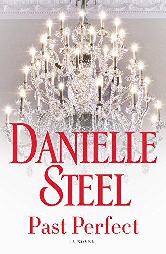 Past Perfect: A Novel by [Steel, Danielle]