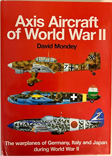 The Hamlyn Concise Guide to Axis Aircraft of World War II: The Warplanes of Germany, Italy and Japan During World War II (Aircraft Collection World)