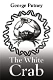 The White Crab, George Putney, 0595192696