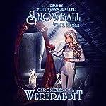Snowball: Chronicles of a Wererabbit, Book 1 | M. Y. Zeman