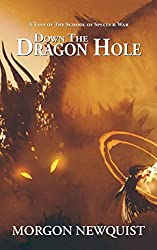 Down the Dragon Hole: A Tale of The School of Spells & War