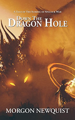 (Down the Dragon Hole: A Tale of The School of Spells & War)