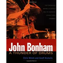 John Bonham: A Thunder of Drums by Chris Welch (2001-10-04)
