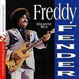 Greatest Hits (Digitally Remastered) - Freddy Fender